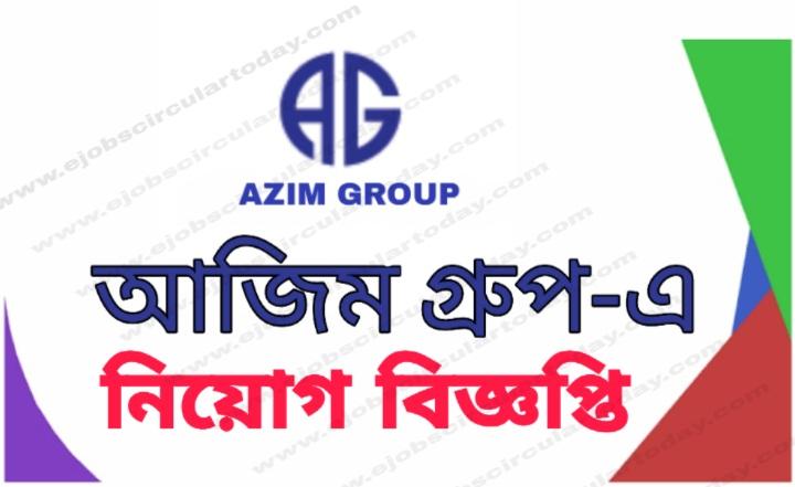 Azim Group Job circular 2019